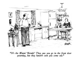 """It's the Miami 'Herald.'  They saw you go in the front door yesterday, bu…"" - New Yorker Cartoon Premium Giclee Print by Robert Weber"