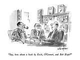 """Say, how about a book by Koch, O'Connor, and Bob Hope"" - New Yorker Cartoon Premium Giclee Print by James Stevenson"