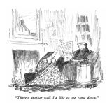 """There's another wall I'd like to see come down."" - New Yorker Cartoon Premium Giclee Print by Robert Weber"