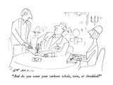 """And do you want your carbons whole, torn, or shredded"" - New Yorker Cartoon Premium Giclee Print by Ed Arno"