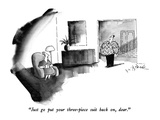 """Just go put your three-piece suit back on, dear."" - New Yorker Cartoon Premium Giclee Print by W.B. Park"