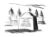 "Gravestone with inscription ""Mile D. Fruman, 1915-1984, A Few Of His Favor… - New Yorker Cartoon Premium Giclee Print by Donald Reilly"