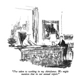"""I've taken to working in my shirtsleeves.  We might mention that in our a…"" - New Yorker Cartoon Premium Giclee Print by Robert Weber"