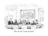 """Pass the salt.  I mean the buck."" - New Yorker Cartoon Premium Giclee Print by Robert Weber"