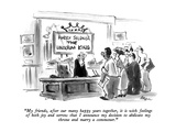 """My friends, after our many happy years together, it is with feelings of b…"" - New Yorker Cartoon Premium Giclee Print by Lee Lorenz"