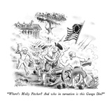 """Where's Molly Pitcher  And who in tarnation is this Gunga Din"" - New Yorker Cartoon Premium Giclee Print by Ed Fisher"