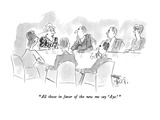 """All those in favor of the new me say 'Aye.' "" - New Yorker Cartoon Premium Giclee Print by Edward Frascino"