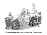 """The economy always seems to be recovering, but it never recovers."" - New Yorker Cartoon Regular Giclee Print by Dana Fradon"