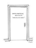 "Door with inscription ""Burton, Hodge & Woll Archiects ""Form Follows Money""… - New Yorker Cartoon Premium Giclee Print by Dana Fradon"