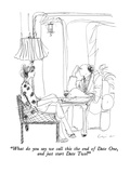 """What do you say we call this the end of Date One, and just start Date Two…"" - New Yorker Cartoon Premium Giclee Print by Richard Cline"