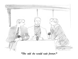 """She said she would wait forever."" - New Yorker Cartoon Premium Giclee Print by Richard Cline"