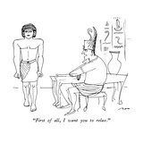 """First of all, I want you to relax."" - New Yorker Cartoon Premium Giclee Print by Al Ross"
