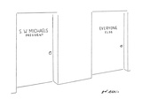 Two doors, 'S.W. Micheales-President' and 'Everyone else'. - New Yorker Cartoon Premium Giclee Print by Ed Arno