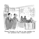 """General Torrentine is for when we want something a bit more spontaneous t…"" - New Yorker Cartoon Regular Giclee Print by James Stevenson"