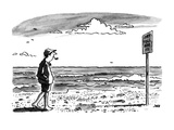 Man on beach sees sign which reads, &#39;Pay toll 500ft. - New Yorker Cartoon Premium Giclee Print by John Jonik