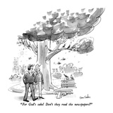 """For God's sake!  Don't they read the newspapers"" - New Yorker Cartoon Regular Giclee Print by Dana Fradon"