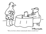 """Oh, we've been a theme restaurant for about a month now."" - New Yorker Cartoon Regular Giclee Print by Charles Barsotti"