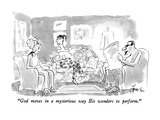 """God moves in a mysterious way His wonders to perform."" - New Yorker Cartoon Premium Giclee Print by Edward Frascino"