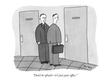 """Don't be afraid—it's just your office."" - New Yorker Cartoon Premium Giclee Print by Peter C. Vey"