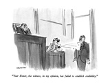 """Your Honor, the witness, in my opinion, has failed to establish credibili…"" - New Yorker Cartoon Premium Giclee Print by James Stevenson"