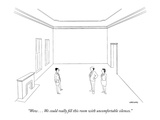 """Wow . . . We could really fill this room with uncomfortable silences."" - New Yorker Cartoon Premium Giclee Print by Alex Gregory"