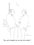 """Art, you're beautiful, but you have three minutes."" - New Yorker Cartoon Premium Giclee Print by Richard Cline"