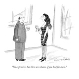 """I'm expensive, but there are rebates, if you look for them."" - New Yorker Cartoon Premium Giclee Print by Victoria Roberts"