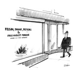 Man walks by an an office that has a sign in the window that reads 'Felson… - New Yorker Cartoon Regular Giclee Print by Dana Fradon