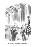 """ . . . and for very conspicuous consumption . . . "" - New Yorker Cartoon Giclee Print by Ed Fisher"