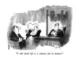 """""""I still think life is a cabaret, but he demurs."""" - New Yorker Cartoon Premium Giclee-trykk av Donald Reilly"""
