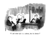 """I still think life is a cabaret, but he demurs."" - New Yorker Cartoon Premium Giclee Print by Donald Reilly"