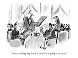 """I'm not ordering any lunch, Caswell—I'm going to eat yours."" - New Yorker Cartoon Regular Giclee Print by Lee Lorenz"