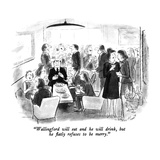 """Wallingford will eat and he will drink, but he flatly refuses to be merry…"" - New Yorker Cartoon Regular Giclee Print by Stan Hunt"