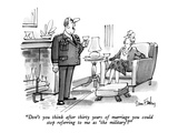"""Don't you think after thirty years of marriage you could stop referring t…"" - New Yorker Cartoon Regular Giclee Print by Dana Fradon"