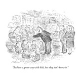 """Bud has a great way with kids, but they don't know it."" - New Yorker Cartoon Premium Giclee Print by Edward Koren"
