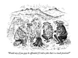 """Would any of you guys be offended if I told a joke that is a touch prurie…"" - New Yorker Cartoon Giclee Print by Edward Koren"
