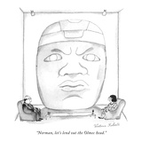 """Norman, let's lend out the Olmec head."" - New Yorker Cartoon Premium Giclee Print by Victoria Roberts"