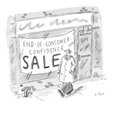 Man walks by storefront with large sign that reads, 'End-Of-Consumer-Confi… - New Yorker Cartoon Premium Giclee Print by Roz Chast