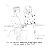 """He said we would marry after he had carved himself into the granite of Ne…"" - New Yorker Cartoon Premium Giclee Print by Richard Cline"