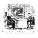 """I may seem like a dour sort, Mr. Penfeather, but, I assure you, I can smi…"" - New Yorker Cartoon Premium Giclee Print by Robert Weber"