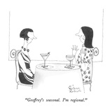 """Geoffrey's seasonal.  I'm regional."" - New Yorker Cartoon Premium Giclee Print by Victoria Roberts"