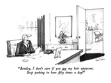 """Bentley, I don't care if you are my heir apparent. Stop peeking in here f…"" - New Yorker Cartoon Regular Giclee Print by Dana Fradon"