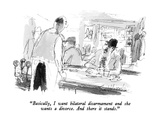"""Basically, I want bilateral disarmament and she wants a divorce.  And the…"" - New Yorker Cartoon Premium Giclee Print by Joseph Mirachi"