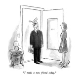 """I made a new friend today."" - New Yorker Cartoon Regular Giclee Print by Stan Hunt"