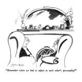 """Remember when we had to adjust to each other's personality"" - New Yorker Cartoon Giclee Print by Michael Ffolkes"