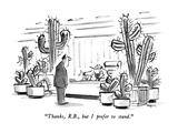"""Thanks, R.B., but I prefer to stand."" - New Yorker Cartoon Premium Giclee Print by Lee Lorenz"