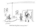 """A Mr. Killer Kong Man to smack you down."" - New Yorker Cartoon Premium Giclee Print by Michael Maslin"