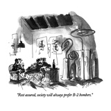 """Rest assured, society will always prefer B-2 bombers."" - New Yorker Cartoon Premium Giclee Print by Donald Reilly"