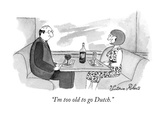 """I'm too old to go Dutch."" - New Yorker Cartoon Premium Giclee-trykk av Victoria Roberts"