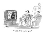 """I think I'll let my hair grow."" - New Yorker Cartoon Premium Giclee Print by Edward Frascino"